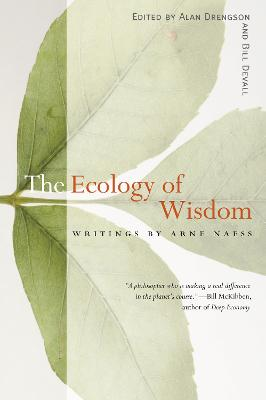 Ecology of Wisdom by Arne Naess