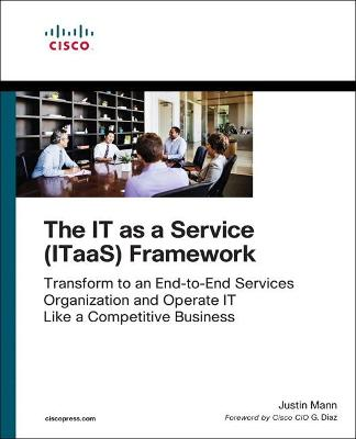 The IT as a Service (ITaaS) Framework by Justin Mann