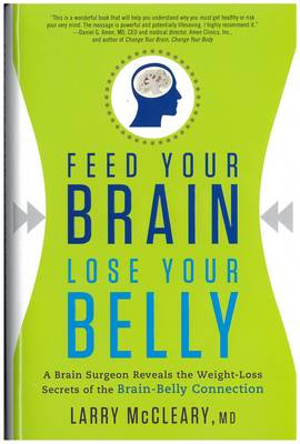 Feed Your Brain Lose Your Belly by Larry McCleary