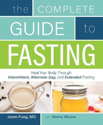 Complete Guide To Fasting by Dr. Jason Fung