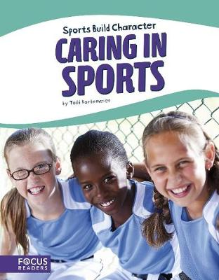 Sport: Caring in Sports by Todd Kortemeier