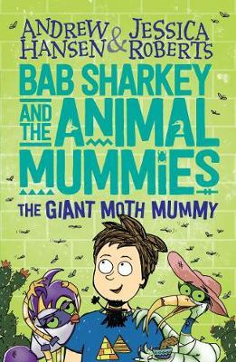 Bab Sharkey and the Animal Mummies: The Giant Moth Mummy (Book 2) book