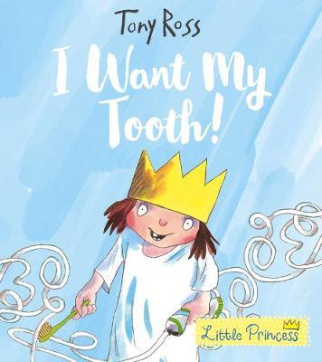 I Want My Tooth! by Tony Ross