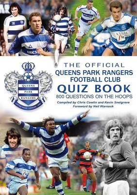 The Official Queens Park Rangers Football Club Quiz Book by Neil Warnock
