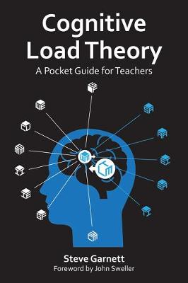 Cognitive Load Theory: A handbook for teachers book