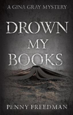 Drown My Books by Penny Freedman