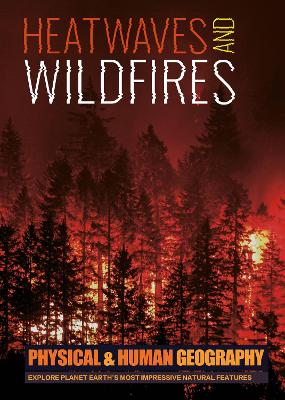 Heatwaves and Wildfires by Joanna Brundle