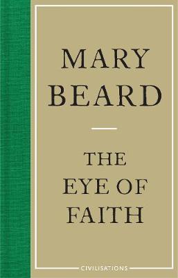 Civilisations: The Eye of Faith by Mary Beard
