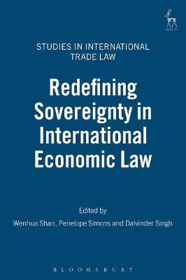Redefining Sovereignty in International Economic Law by Penelope Simons