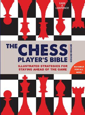 Chess Player's Bible by James Eade