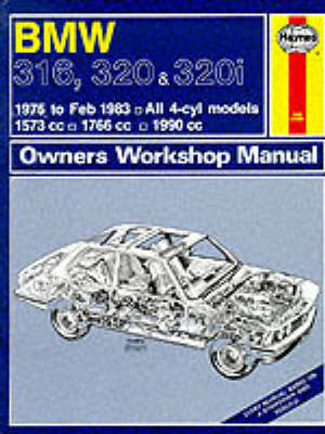 B. M. W. 316, 320 and 320i 1975-83 Owner's Workshop Manual by J. H. Haynes