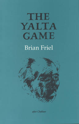 The Yalta Game (After Chekhov) by Brian Friel