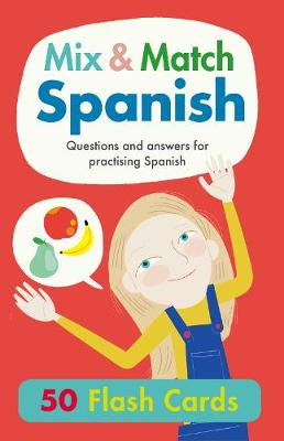 Mix & Match Spanish: Questions and Answers for Practising Spanish by Rachel Thorpe