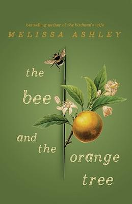 The Bee and the Orange Tree by Melissa Ashley