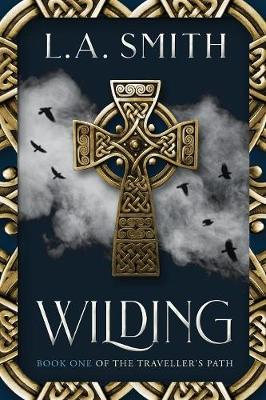 Wilding: Book One of The Traveller's Path by L a Smith