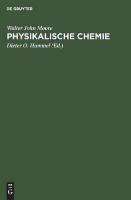 Physikalische Chemie by Walter John Moore