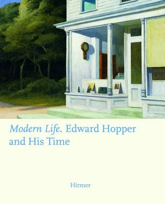 Modern Life: Edward Hopper and His Time by Ortrud Westheider