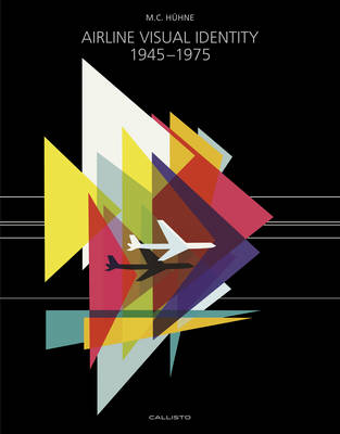 Airline Visual Identity 1945-1975 by M. C. Huhne