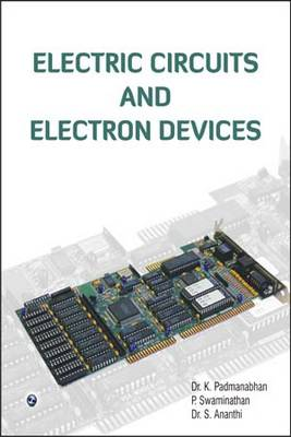 Electric Circuits and Electron Devices by K. Padmanabhan
