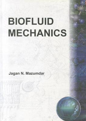Biofluid Mechanics by Jagannath Mazumdar