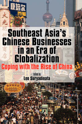 Southeast Asia's Chinese Businesses in an Era of Globalization book