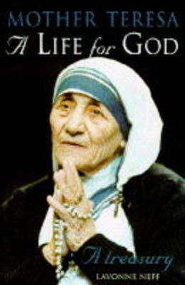 A Life for God: Mother Teresa Treasury by Mother Teresa