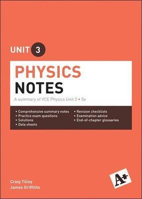 A+ Physics Notes VCE Unit 3 by Craig Tilley