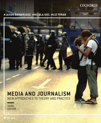 Media and Journalism 3e:New Approaches to Theory and Practice book
