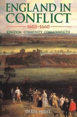 England in Conflict 1603-1660 by Derek Hirst