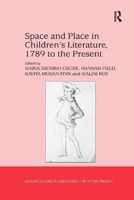 Space and Place in Children s Literature, 1789 to the Present book
