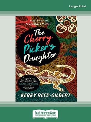 The Cherry Picker's Daughter, Second Edition by Kerry Reed-Gilbert