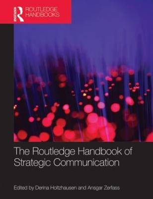 Routledge Handbook of Strategic Communication by Derina Holtzhausen