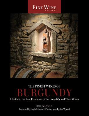 The Finest Wines of Burgundy by Bill Nanson