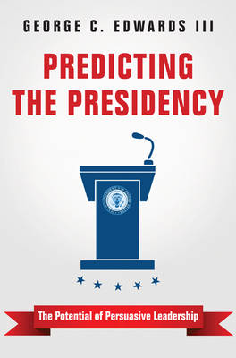 Predicting the Presidency by George C. Edwards