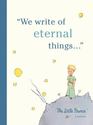 The Little Prince: A Journal: We write of eternal things by Running Press