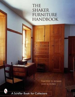 The Shaker Furniture Handbook by Timothy D. Rieman