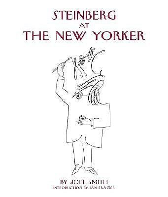Steinberg at the New Yorker by Joel Smith