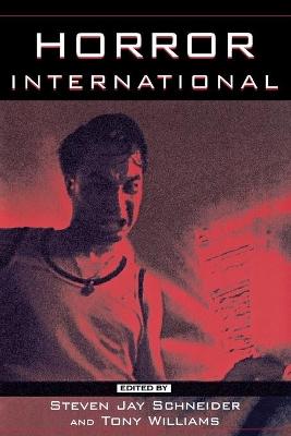 Horror International by Steven Jay Schneider