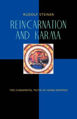 Reincarnation and Karma by Rudolf Steiner