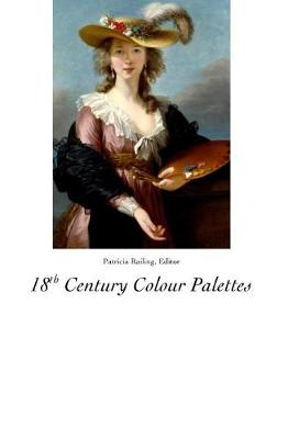 18th Century Colour Palettes by Patricia Railing