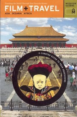 Film + Travel Asia, Oceania, Africa book