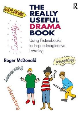 Really Useful Drama Book by Roger McDonald