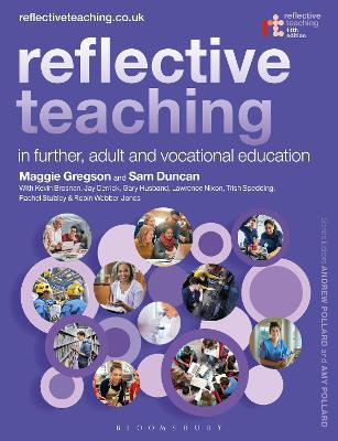 Reflective Teaching in Further, Adult and Vocational Education by Dr Margaret Gregson