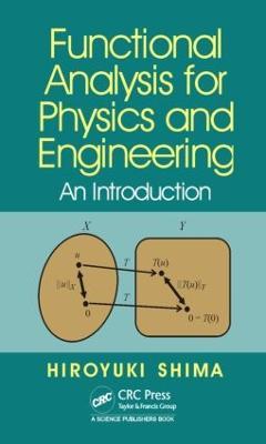 Functional Analysis for Physics and Engineering by Hiroyuki Shima