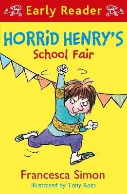Horrid Henry Early Reader: Horrid Henry's School Fair by Francesca Simon