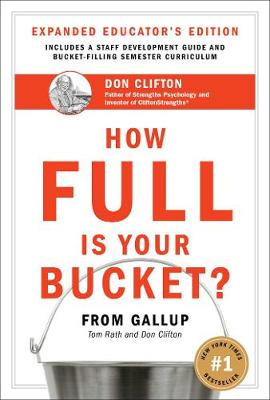 How Full Is Your Bucket? Educator's Edition by Tom Rath