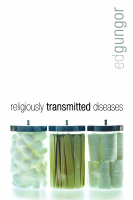 Religiously Transmitted Diseases by Ed Gungor