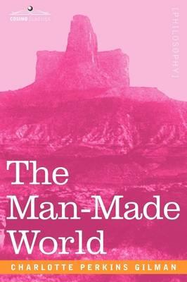 Man-Made World by Charlotte Perkins Gilman
