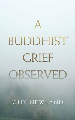 Buddhist Grief Observed by Guy Newland