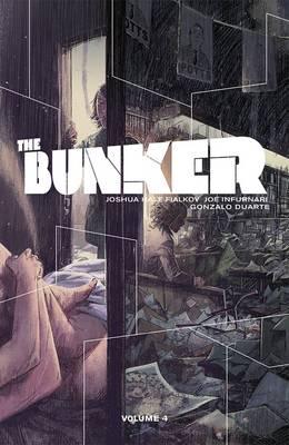 The Bunker Volume 4 by Joshua Hale Fialkov